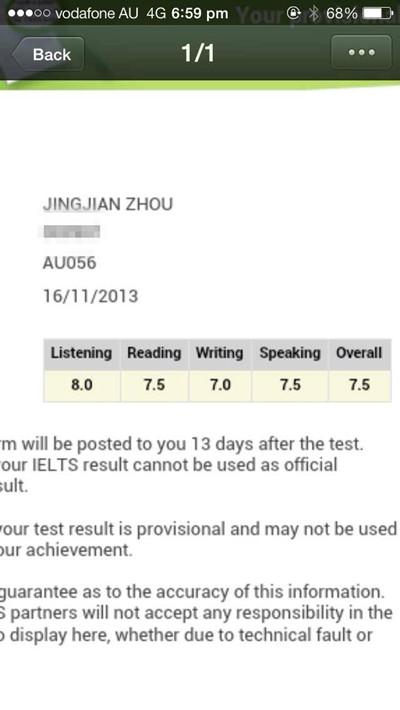 恭喜墨尔本无忧雅思学员 JingJianZhou 在11月16日的考试中取得听力8,阅读7.5,写作7,口语7.5,总分7.5分的好成绩,成功灭雅思。记得刚求助于小雅哥时写作和口语都只有6分经过短短2周的授课+自身的努力,写作提高了1分,口语提高了1.5,有效的雅思提点加自身不懈的努力是灭雅思的关键,烤鸭们互勉